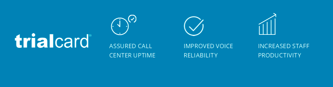 TrialCard gains network stability, improves quality and reliability of business-critical VoIP services with Unity EdgeConnect SD-WAN Edge Platform