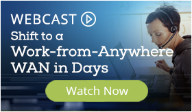 WEBCAST: Shift to a Work-From-Anywhere WAN in days